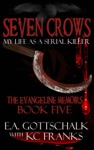 Seven Crows The Evangeline Memoirs Book Five
