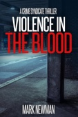 Mark J Newman - Violence in the Blood artwork
