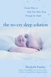 The No-Cry Sleep Solution: Gentle Ways to Help Your Baby Sleep Through the Night - Elizabeth Pantley Book