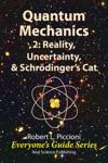 Quantum Mechanics 2 Reality Uncertainty  Schrdingers Cat