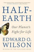 Half-Earth: Our Planet's Fight for Life - Edward O. Wilson Cover Art