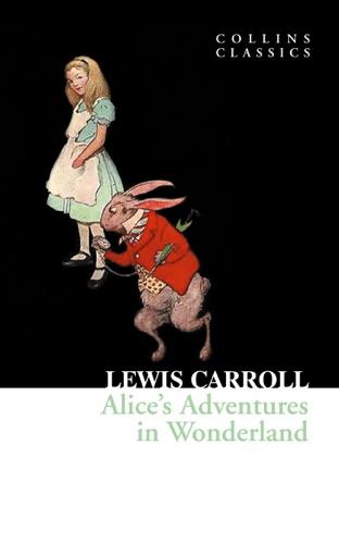 Alices Adventures in Wonderland Collins Classics