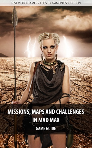 Missions Maps and Challenges in Mad Max