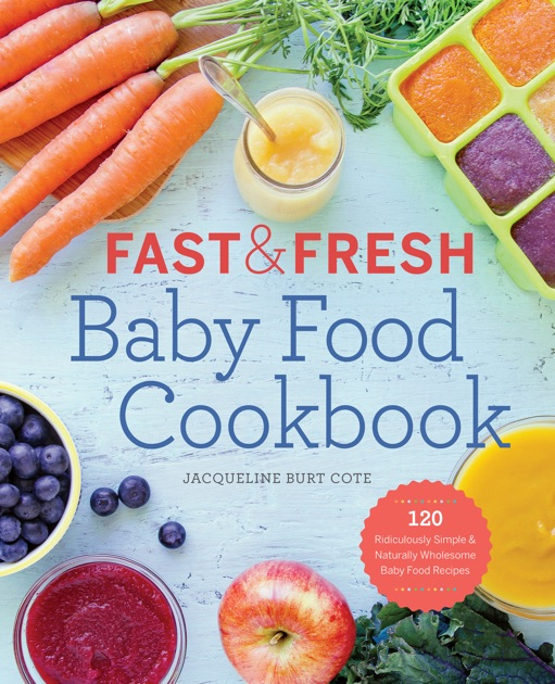 Fast and fresh baby food cookbook by jacqueline burt cote on ibooks forumfinder Gallery