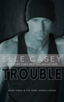 Rebel Wheels Book 3 Trouble