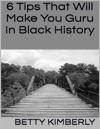 6 Tips That Will Make You Guru In Black History