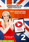 Aprender Ingles - Texto Paralelo  Fcil De Leer - Fcil De Escuchar  Audio  EBook N 2