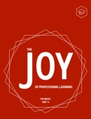 The Joy of Professional Learning - The Basics - Part Two