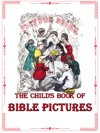 The Childs Book Of Bible Pictures