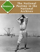 Baseball: The National Pastime in the National Archives