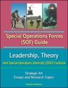 Special Operations Forces SOF Guide Leadership Theory Strategic Art Joint Special Operations University JSOU Factbook Essays And Research Topics