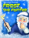 Frost The Painter