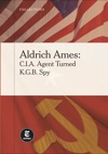 Aldrich Ames CIA Agent Turned KGB Spy