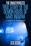 The Unauthorized True Story Of The Demon House Of Gary Indiana A Hoax Or A Happening