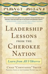 Leadership Lessons From The Cherokee Nation Learn From All I Observe