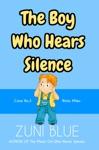 The Boy Who Hears Silence