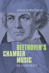 Beethovens Chamber Music In Context