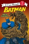 Batman Classic Who Is Clayface