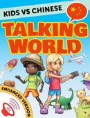 Kids vs Chinese: Talking World (Simplified Chinese) (Enhanced Version)