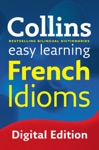 Easy Learning French Idioms Collins Easy Learning French