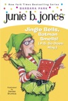 Junie B First Grader Jingle Bells Batman Smells PS So Does May