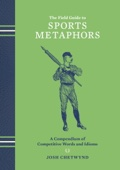 The Field Guide to Sports Metaphors