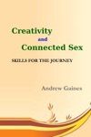 Creativity And Connected Sex Skills For The Journey