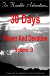 In Humble Adoration 30 Days Of Prayer And Devotion Volume 3