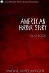 American Horror Story - Murder House Quiz Book