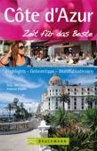Reiseführer Côte d'Azur - Zeit für das Beste - Highlights, Geheimtipps, Sehenswürdigkeiten