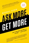 Ask More Get More