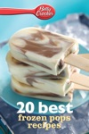 Betty Crocker 20 Best Frozen Pops Recipes