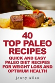 Similar eBook: 40 Top Paleo Recipes: Quick and Easy Paleo Diet Recipes For Weight Loss