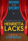 The Immortal Life Of Henrietta Lacks - Behind The Story A Book Companion