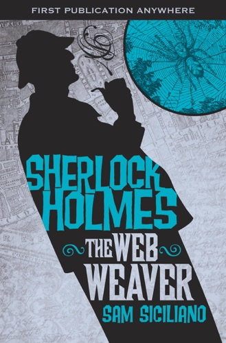 The Further Adventures of Sherlock Holmes The Web Weaver