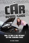 The Car Buying Guide How To Buy A Car Without Getting SCREWED OVER