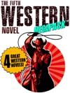 The Fifth Western Novel MEGAPACK  4 Novels Of The Old West