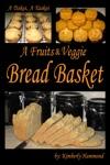 A Tisket A Tasket A Fruits  Veggie Bread Basket