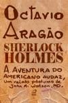 Sherlock Holmes - A Aventura Do Americano Audaz Um Relato Pstumo De John H Watson MD