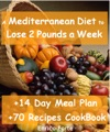 The Mediterranean Diet To Lose 2 Pounds A Week 14 Day Meal Plan  70 Recipes CookBook Included
