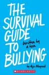 The Survival Guide To Bullying Written By A Teen