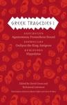 Greek Tragedies 1 Aeschylus Agamemnon Prometheus Bound Sophocles Oedipus The King Antigone Euripides