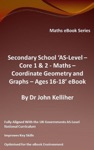 Secondary School AS-Level Core 1  2 - Maths  Co-ordinate Geometry And Graphs  Ages 16-18 EBook