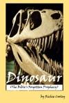 Dinosaur The Bibles Forgotten Prophecy
