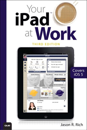 Your iPad at Work Covers iOS 6 on iPad2 and iPad 3rd generation 3e