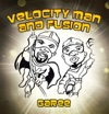 Velocity Man And Fusion