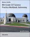 8th Grade CST Science Practice Workbook Astronomy