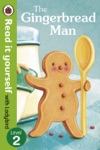 The Gingerbread Man - Read It Yourself With Ladybird Enhanced Edition