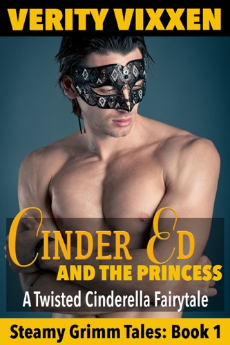 Cinder Ed and the Princess A Twisted Cinderella Fairy Tale