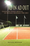 Ad In Ad Out Collected Tennis Articles Of Michael Mewshaw 1982-2015
